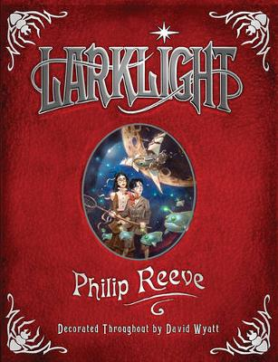 Larklight: Or the Revenge of the White Spiders! or to Saturn's Rings and Back! (Hardback)