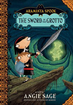 Araminta Spook: The Sword in the Grotto (Hardback)
