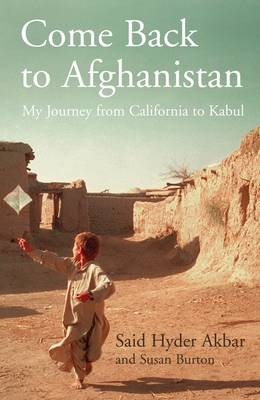 Come Back to Afghanistan: My Journey from California to Kabul (Paperback)