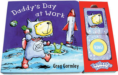 Daddy's Day at Work: Fantastic Phones (Board book)