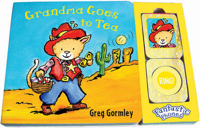 Grandma Goes to Tea: Fantastic Phones (Board book)