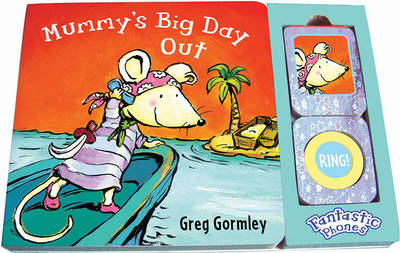 Mummy's Big Day Out: Fantastic Phones (Board book)