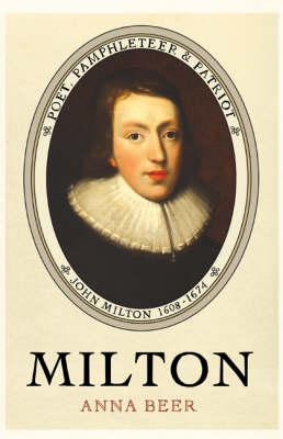 Milton: Poet, Pamphleteer and Patriot (Hardback)