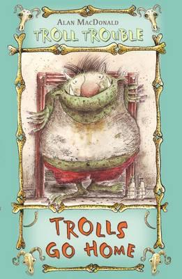 Trolls Go Home - Troll Trouble (Paperback)