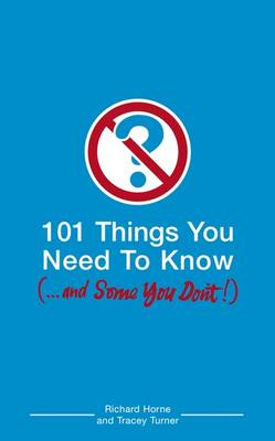 101 Things You Need to Know (and Some You Don't) (Paperback)