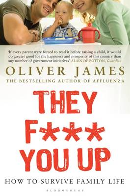 They F*** You Up: How to Survive Family Life (Paperback)