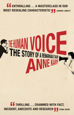 The Human Voice: The Story of a Remarkable Talent (Paperback)
