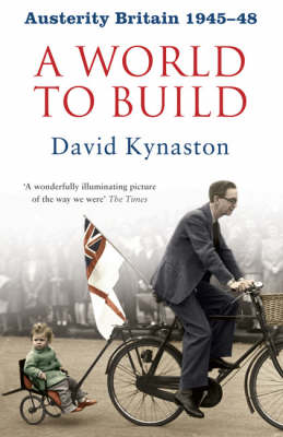Austerity Britain: A World to Build (Paperback)