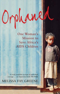 Orphaned: One Woman's Mission to Save Africa's AIDS Children (Paperback)