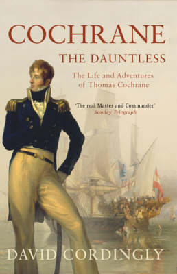 Cochrane the Dauntless: The Life and Adventures of Thomas Cochrane, 1775-1860 (Paperback)