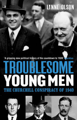 Troublesome Young Men: The Churchill Conspiracy of 1940 (Paperback)