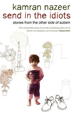 Send in the Idiots: Stories from the Other Side of Autism (Paperback)