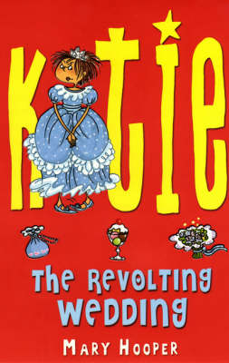 The Revolting Wedding - Katie (Paperback)