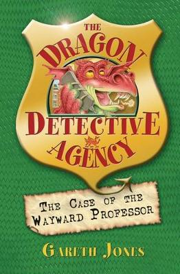 The Case of the Wayward Professor - The Dragon Detective Agency Bk. 2 (Paperback)