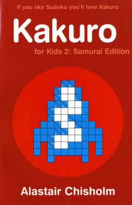 Kakuro for Kids 2: Samurai Edition (Paperback)