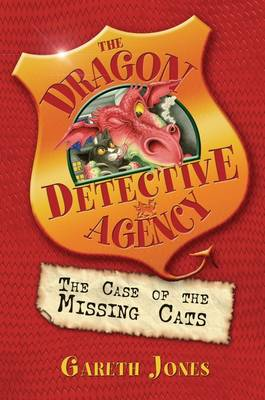The Case of the Missing Cats: Bk. 1 - The Dragon Detective Agency Bk. 1 (Paperback)