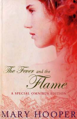 """The Fever and the Flame: """"At the Sign of the Sugared Plum"""" , """"Petals in the Ashes"""" (Paperback)"""
