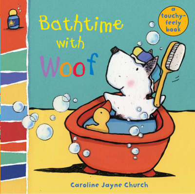 Bathtime with Woof - Woof Touch & Feel S. (Board book)