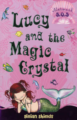 Lucy and the Magic Crystal: No. 6: Mermaid SOS (Paperback)