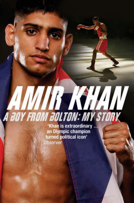 Amir Khan: A Boy from Bolton: My Story (Paperback)