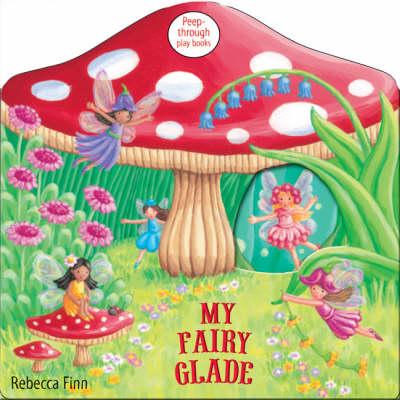 My Fairy Glade: Peep-through Play Books (Board book)