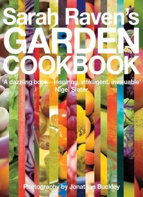 Sarah Raven's Garden Cookbook (Hardback)