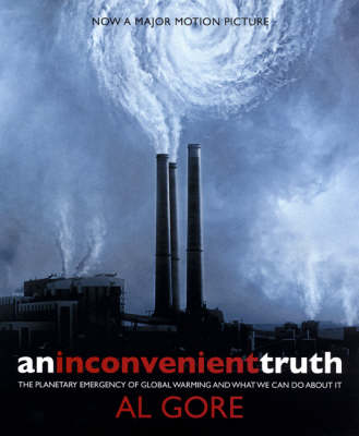 An Inconvenient Truth: The Planetary Emergency of Global Warming and What We Can Do About it (Paperback)