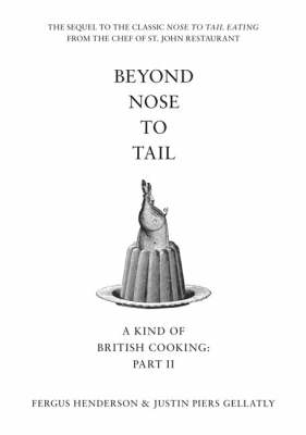Beyond Nose to Tail: A Kind of British Cooking: Part II (Hardback)