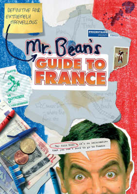 Mr Bean's Definitive and Extremely Marvellous Guide to France (Spiral bound)