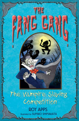The Vampire Slaying Competition - Fang Gang No. 4 (Paperback)
