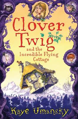 Clover Twig and the Incredible Flying Cottage (Paperback)