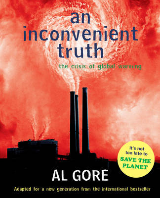 An Inconvenient Truth: The Crisis of Global Warming and What We Can Do About it (Paperback)