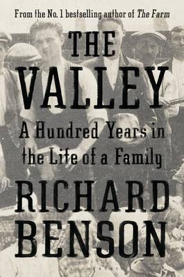 The Valley: A Hundred Years in the Life of a Family (Hardback)