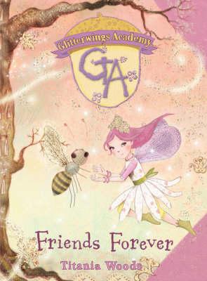 Friends Forever - Glitterwings Academy No. 3 (Hardback)