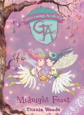 Midnight Feast - Glitterwings Academy No. 2 (Hardback)