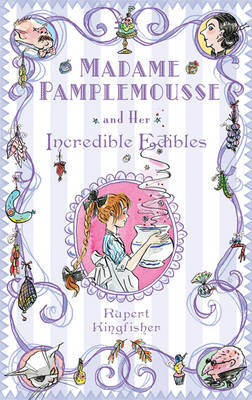 Madame Pamplemousse and Her Incredible Edibles (Hardback)