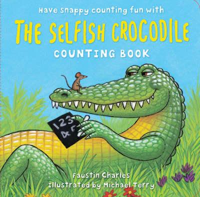 The Selfish Crocodile Counting Board Book (Board book)