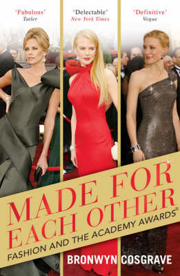 Made for Each Other: Fashion and the Academy Awards (Paperback)