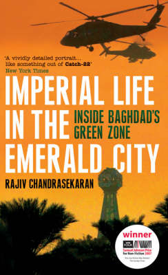 Imperial Life in the Emerald City: Inside Baghdad's Green Zone (Paperback)