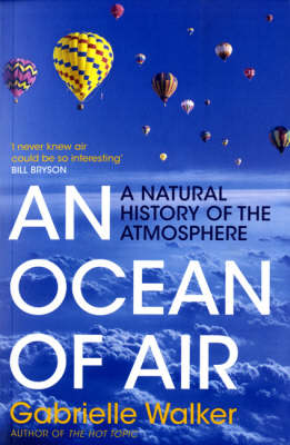 An Ocean of Air: A Natural History of the Atmosphere (Paperback)