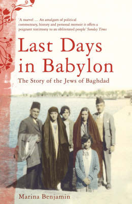 Last Days in Babylon: The Story of the Jews of Baghdad (Paperback)