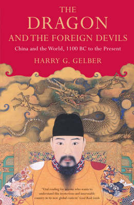The Dragon and the Foreign Devils: China and the World, 1100 BC to the Present (Paperback)