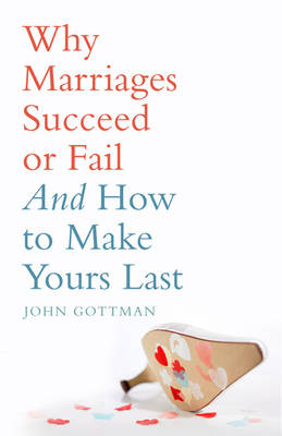 Why Marriages Succeed or Fail (Paperback)
