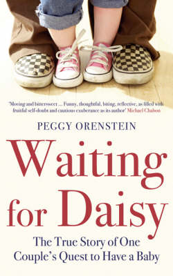 Waiting for Daisy: The True Story of One Couple's Quest to Have a Baby (Paperback)