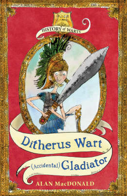 Ditherus Wart: (accidental) Gladiator - History of Warts No. 2 (Paperback)