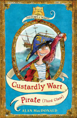 Custardly Wart: Pirate (Third Class) - History of Warts No. 1 (Paperback)