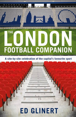 The London Football Companion: A Site-by-site Celebration of the Capital's Favourite Sport (Paperback)