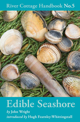 Edible Seashore - River Cottage Handbook No. 5 (Hardback)