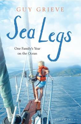 Sea Legs: One Family's Year on the Ocean (Hardback)