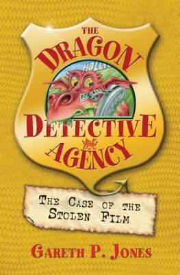The Case of the Stolen Film - The Dragon Detective Agency Bk. 4 (Paperback)